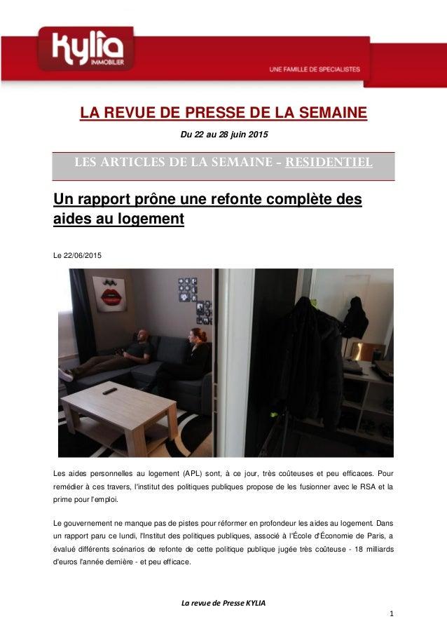 La revue de Presse KYLIA 1 LA REVUE DE PRESSE DE LA SEMAINE Du 22 au 28 juin 2015 LES ARTICLES DE LA SEMAINE - RESIDENTIEL...