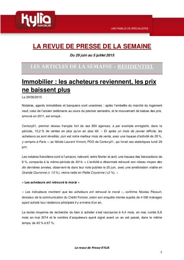 La revue de Presse KYLIA 1 LA REVUE DE PRESSE DE LA SEMAINE Du 29 juin au 5 juillet 2015 LES ARTICLES DE LA SEMAINE - RESI...