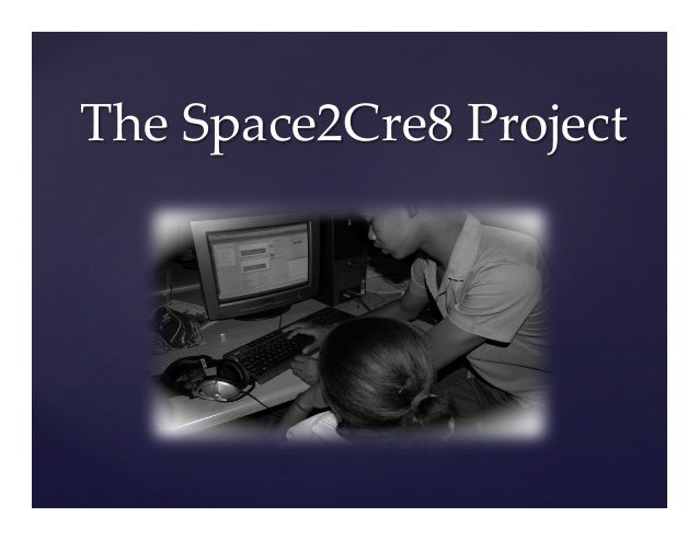 {	 The  Space2Cre8  Project