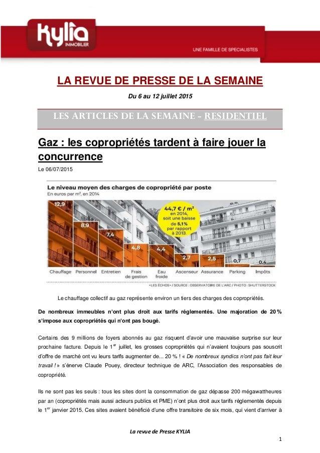 La revue de Presse KYLIA 1 LA REVUE DE PRESSE DE LA SEMAINE Du 6 au 12 juillet 2015 LES ARTICLES DE LA SEMAINE - RESIDENTI...