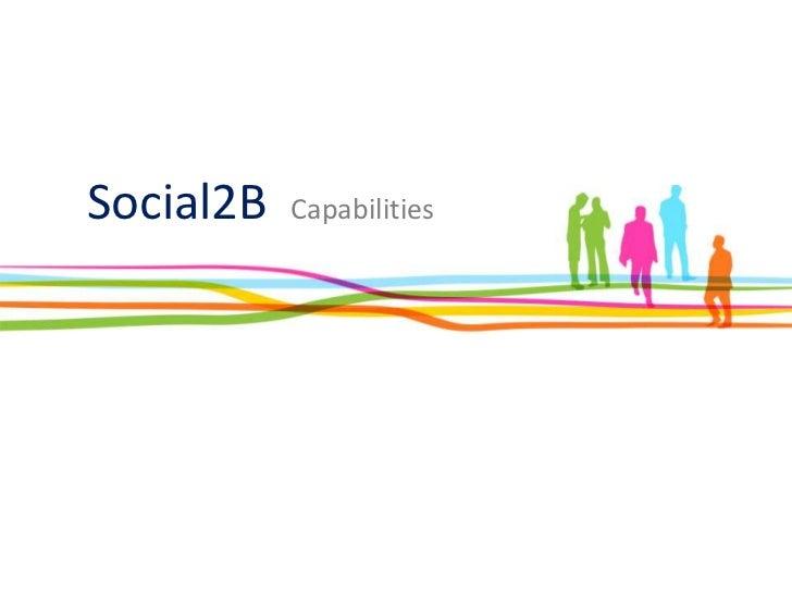 Social2B   Capabilities