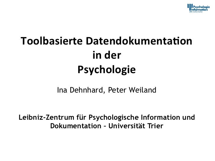 Toolbasierte	  Datendokumenta2on	                   in	  der	             Psychologie	                 Ina Dehnhard, Peter...