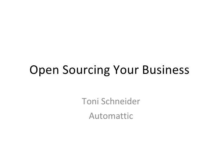 Open Sourcing Your Business  Toni Schneider Automattic
