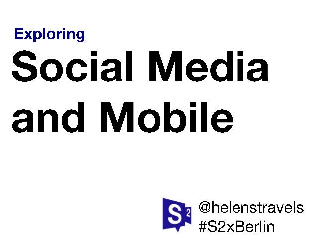 Exploring Social Media & Mobile from the 2014 S2 Exchange: Berlin #S2xBerlin