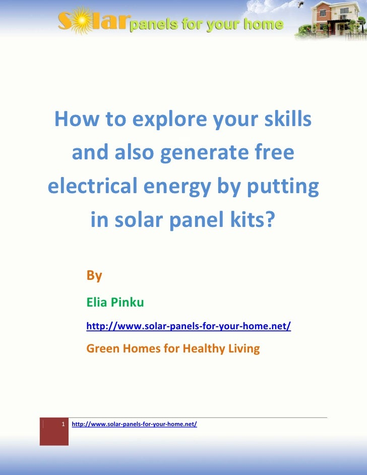 How to explore your skills and also generate free electrical energy by putting in solar panel kits?