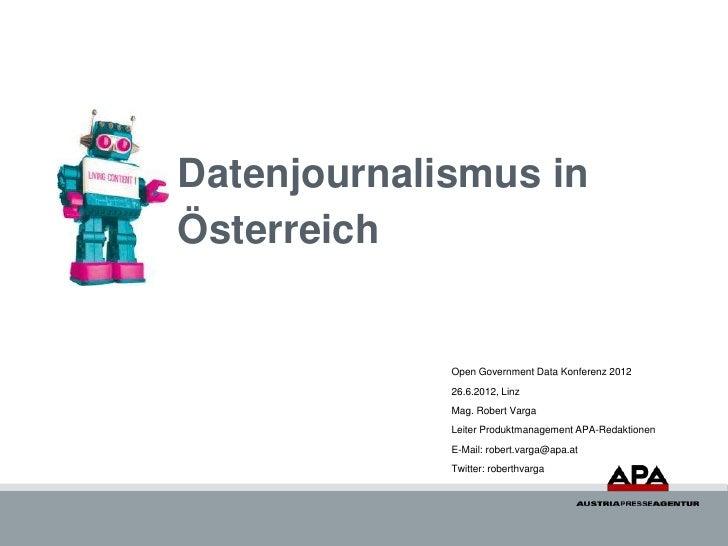 Datenjournalismus inÖsterreich             Open Government Data Konferenz 2012             26.6.2012, Linz             Mag...