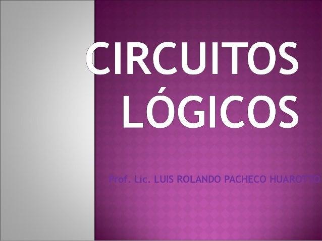 Prof. Lic. LUIS ROLANDO PACHECO HUAROTTO