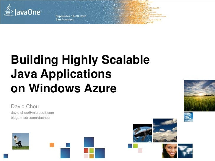 Building Highly Scalable Java Applications on Windows Azure<br />David Chou<br />david.chou@microsoft.com<br />blogs.msdn....
