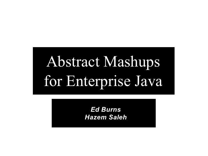 [JavaOne 2010] Abstract Mashups for Enterprise Java