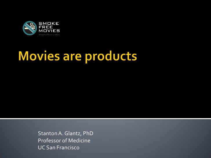 S32 6 movies are products - stanton glantz