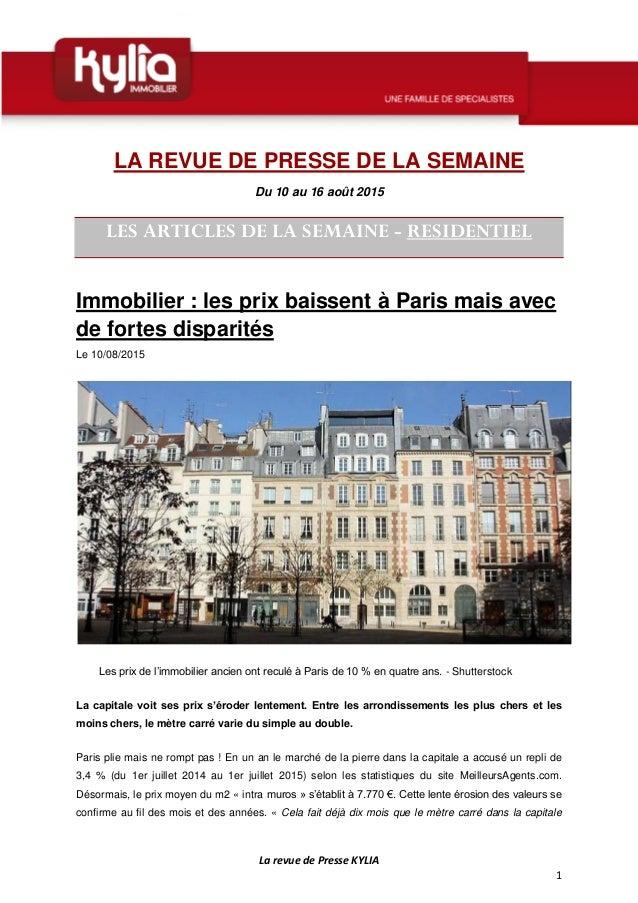 La revue de Presse KYLIA 1 LA REVUE DE PRESSE DE LA SEMAINE Du 10 au 16 août 2015 LES ARTICLES DE LA SEMAINE - RESIDENTIEL...