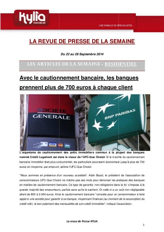 LA REVUE DE PRESSE DE LA SEMAINE  Du 22 au 28 Septembre 2014  LES ARTICLES DE LA S  SEMAINE - RESIDENTIEL  Avec le caution...