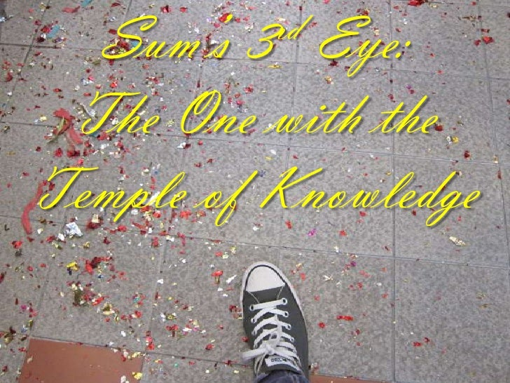 Sum's 3rd Eye:<br />The One with the<br />Temple of Knowledge<br />