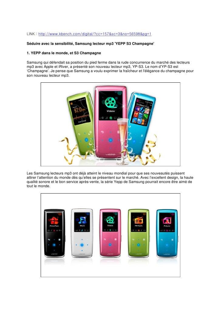 LINK : http://www.kbench.com/digital/?cc=157&sc=3&no=56598&pg=1  Séduire avec la sensibilité, Samsung lecteur mp3 'YEPP S3...