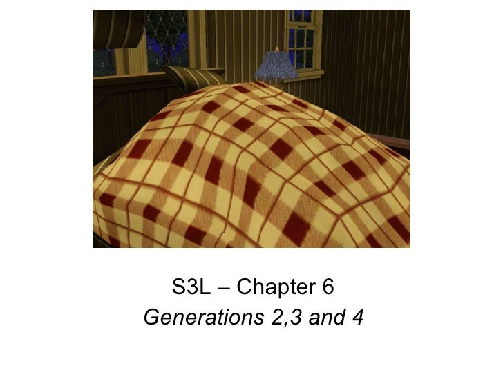 S3L – Chapter 6 Generations 2,3 and 4