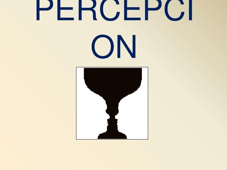 PERCEPCION<br />