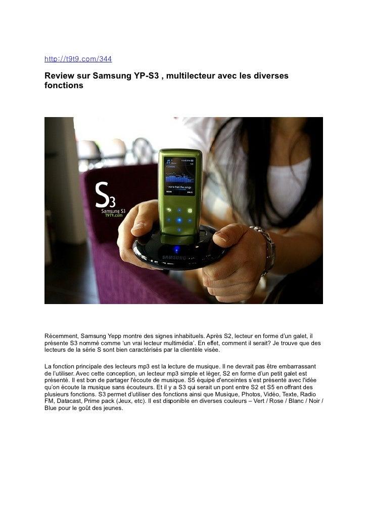 http://t9t9.com/344  Review sur Samsung YP-S3 , multilecteur avec les diverses fonctions        Récemment, Samsung Yepp mo...