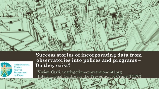 Success stories of incorporating data from observatories into polices and programs – Do they exist? Vivien Carli, vcarli@c...