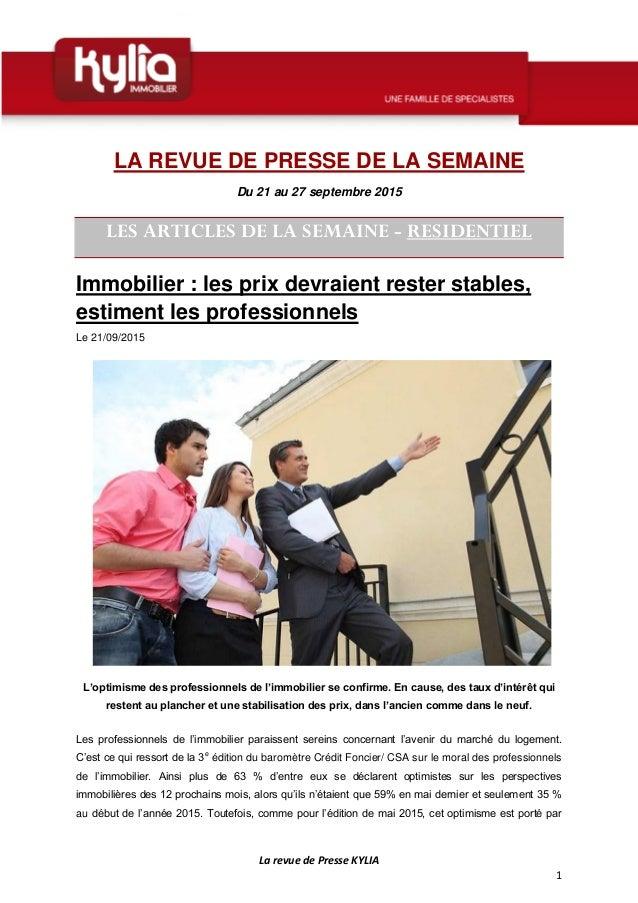 La revue de Presse KYLIA 1 LA REVUE DE PRESSE DE LA SEMAINE Du 21 au 27 septembre 2015 LES ARTICLES DE LA SEMAINE - RESIDE...