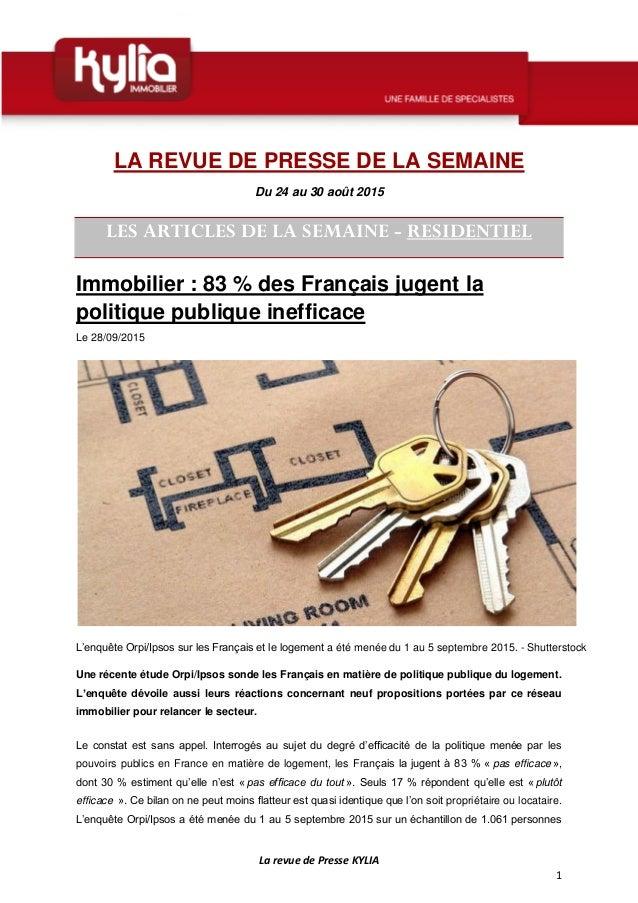 La revue de Presse KYLIA 1 LA REVUE DE PRESSE DE LA SEMAINE Du 24 au 30 août 2015 LES ARTICLES DE LA SEMAINE - RESIDENTIEL...