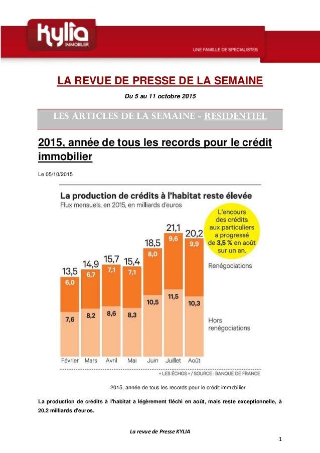 La revue de Presse KYLIA 1 LA REVUE DE PRESSE DE LA SEMAINE Du 5 au 11 octobre 2015 LES ARTICLES DE LA SEMAINE - RESIDENTI...