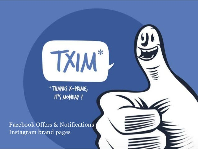 TXIM - Facebook offers & page notification et instagram brand pages