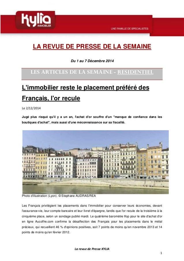 La revue de Presse KYLIA  1  LA REVUE DE PRESSE DE LA SEMAINE  Du 1 au 7 Décembre 2014  LES ARTICLES DE LA SEMAINE - RESID...
