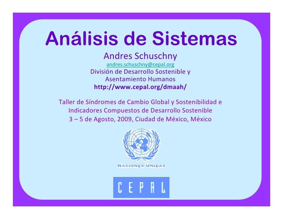 Análisis de Sistemas                 AndresSchuschny                  andres.schuschny@cepal.org            DivisióndeD...