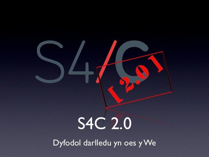 S4C 2.0