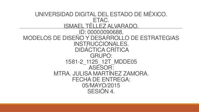 UNIVERSIDAD DIGITAL DEL ESTADO DE MÉXICO. ETAC. ISMAEL TÉLLEZ ALVARADO. ID: 00000090688. MODELOS DE DISEÑO Y DESARROLLO DE...