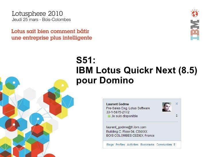 S51: IBM Lotus Quickr Next (8.5) pour Domino