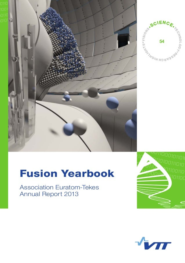 •VISIONS •SCIENCE• TECHNOLOGY•R ESEARCHHIGHL IGHTS 54 Fusion Yearbook Association Euratom-Tekes Annual Report 2013