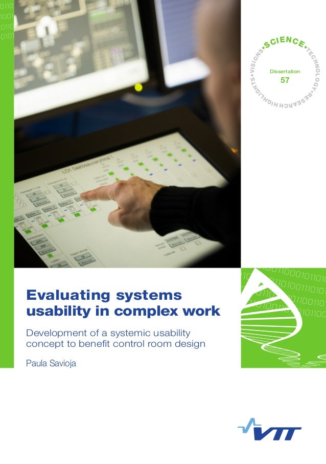 •VISIONS •SCIENCE• TECHNOLOGY•R ESEARCHHIGHL IGHTS Dissertation 57 Evaluating systems usability in complex work Developmen...