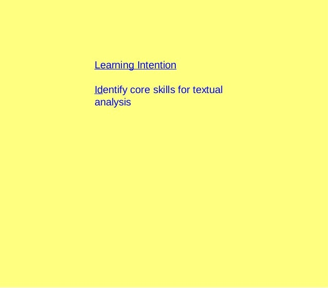 Learning Intention Identify core skills for textual analysis