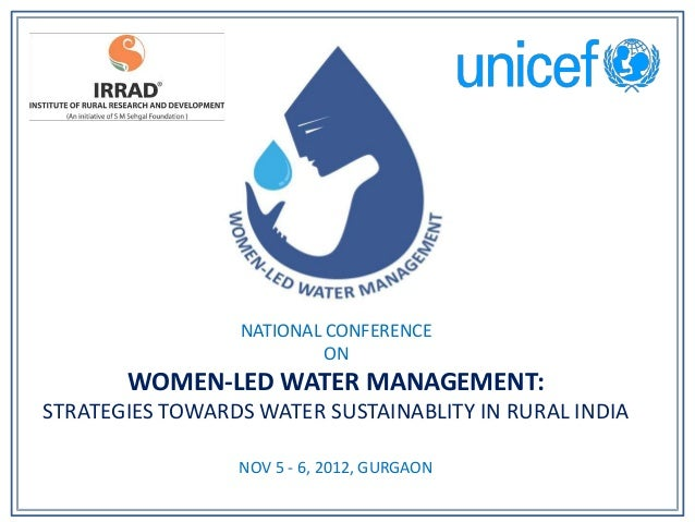 NATIONAL CONFERENCE                         ON       WOMEN-LED WATER MANAGEMENT:STRATEGIES TOWARDS WATER SUSTAINABLITY IN ...