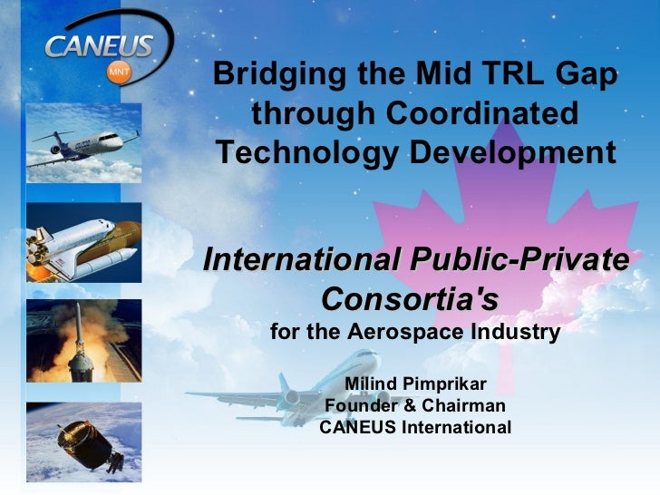 Bridging the Mid TRL Gap through Coordinated Technology Development International Public-Private Consortia's   for the Aer...