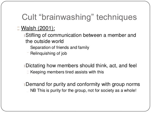 brainwashing and cult like behaviors Essays, cult conversion: freewill or brainwashing like for as little as $2895 made life brainwashing and cult like behaviors the religious world of amish.