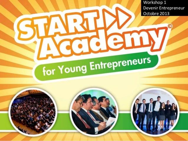 Workshop 1 Devenir Entrepreneur Octobre 2013