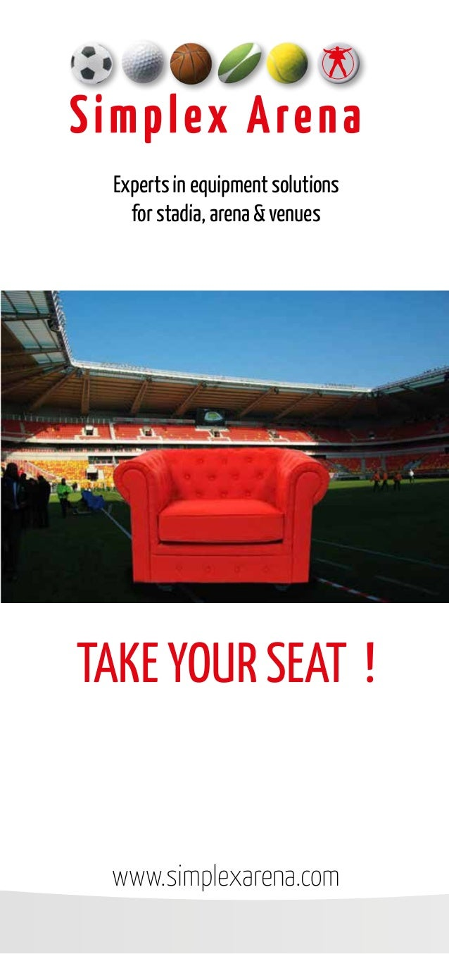 Experts in equipment solutions for stadia, arena & venues www.simplexarena.com TAKE YOUR SEAT!