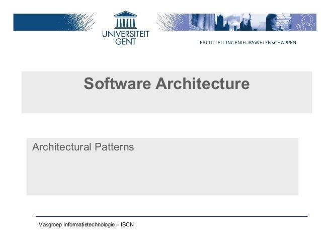 Software ArchitectureArchitectural Patterns Vakgroep Informatietechnologie – IBCN