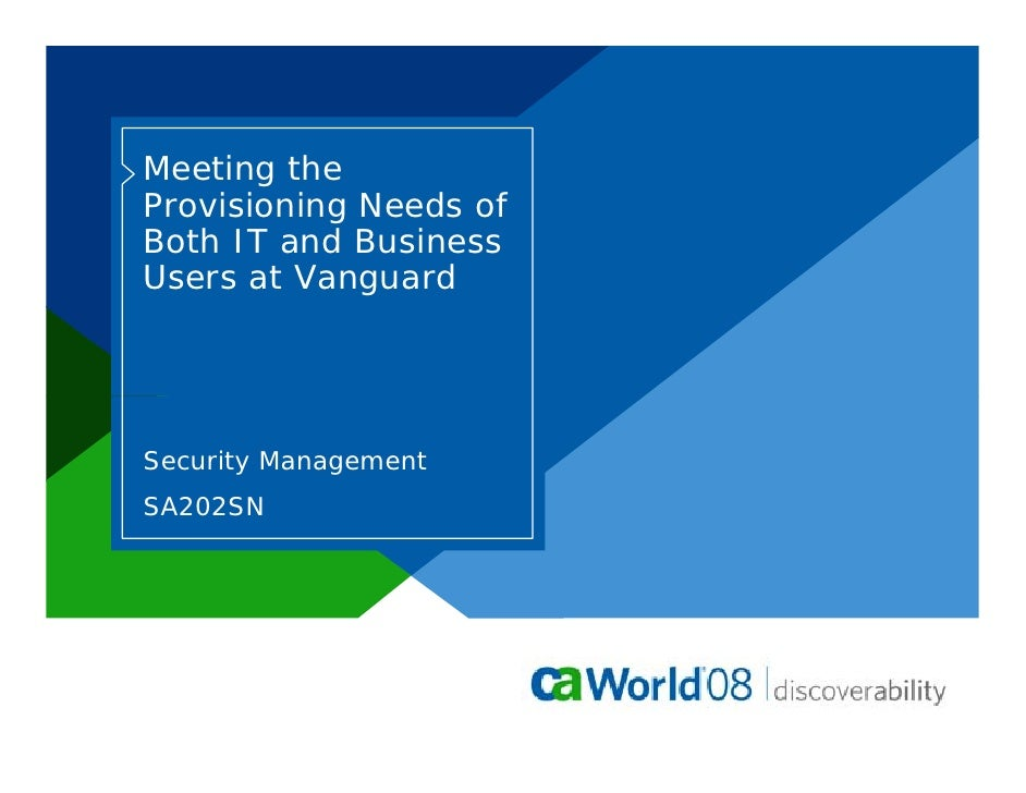 Meeting the Provisioning Needs of Both IT and Business Users at Vanguard     Security Management SA202SN