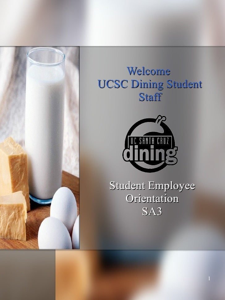 Welcome  UCSC Dining Student Staff Student Employee Orientation SA3