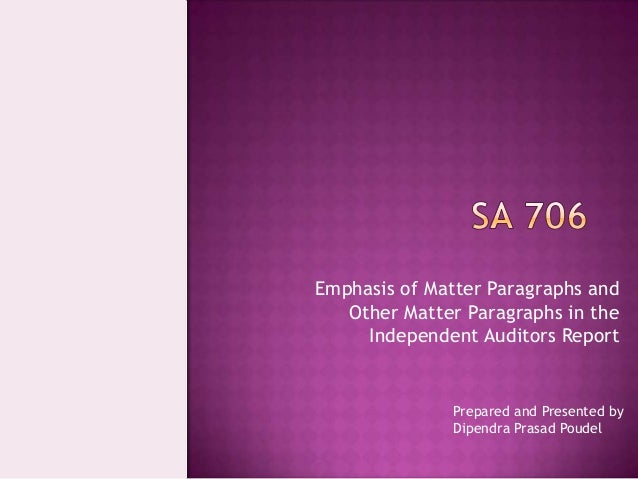 Emphasis of Matter Paragraphs and Other Matter Paragraphs in the Independent Auditors Report Prepared and Presented by Dip...