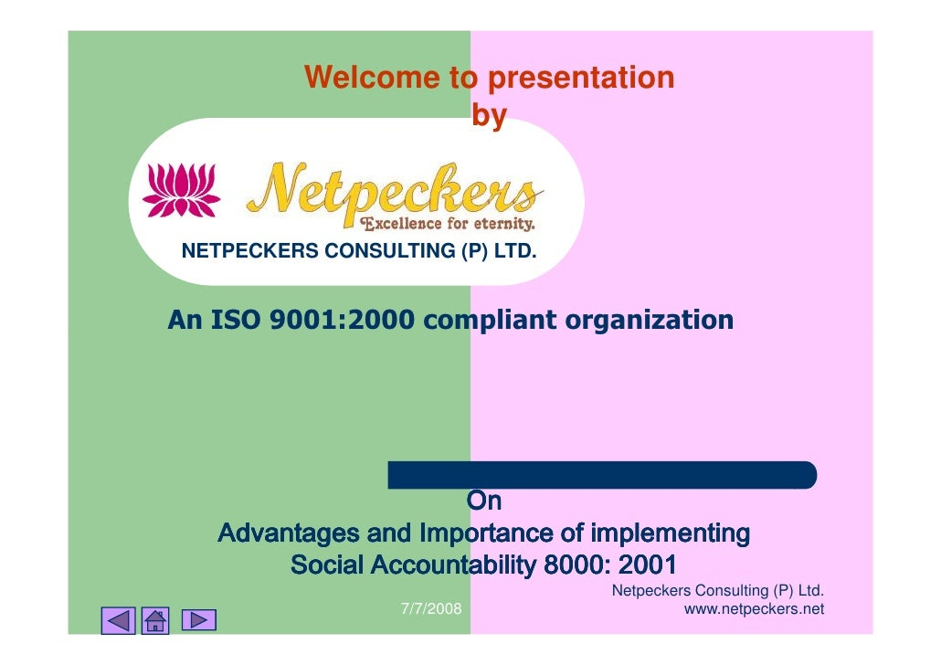 Welcome to presentation                    byNETPECKERS CONSULTING (P) LTD.An ISO 9001:2000 compliant organization        ...