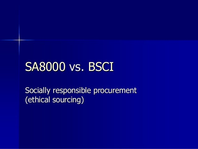 SA8000 vs. BSCI Socially responsible procurement (ethical sourcing)