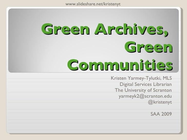 www.slideshare.net/kristenyt<br />Green Archives, Green Communities<br />Kristen Yarmey-Tylutki, MLS<br />Digital Services...