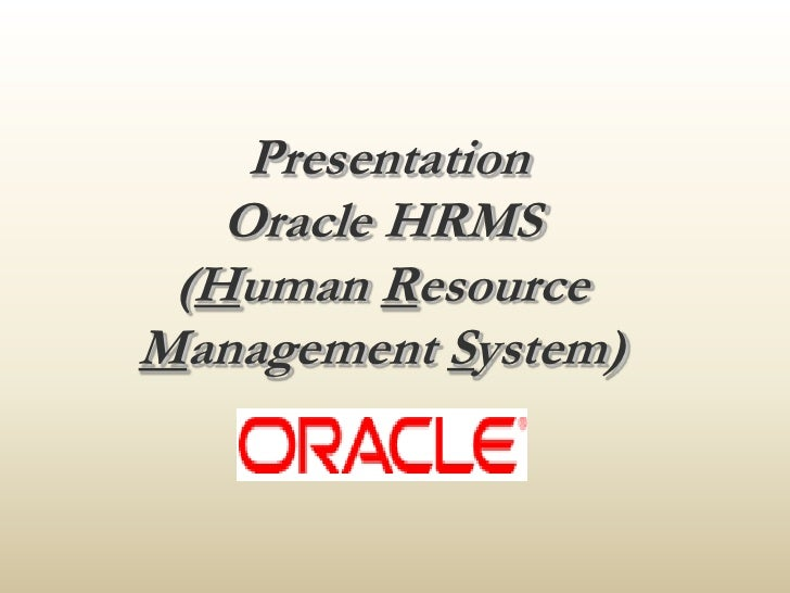PresentationOracle HRMS (Human Resource Management System)<br />