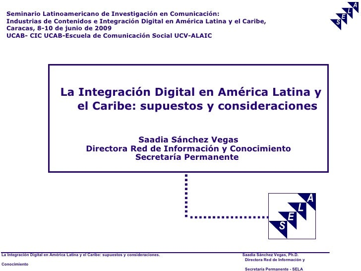 Seminario Latinoamericano de Investigación en Comunicación:   Industrias de Contenidos e Integración Digital en América La...
