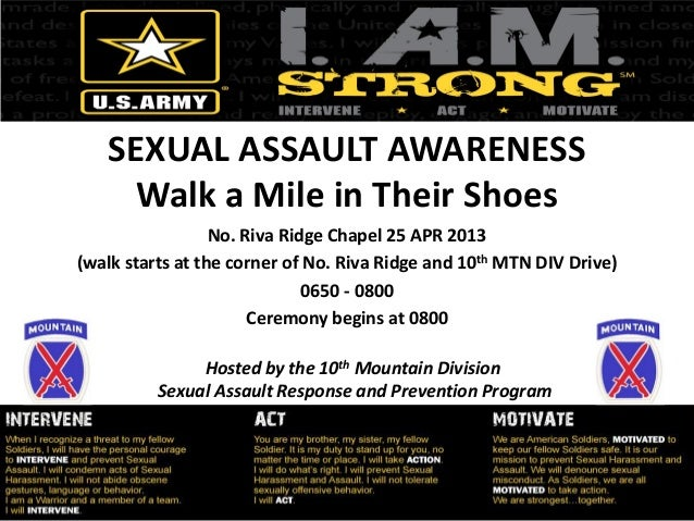 SEXUAL ASSAULT AWARENESSWalk a Mile in Their ShoesNo. Riva Ridge Chapel 25 APR 2013(walk starts at the corner of No. Riva ...