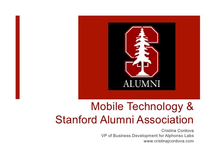 Mobile Technology & Stanford Alumni Association                                      Cristina Cordova         VP of Busine...